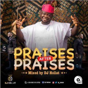 dj hollat praises after praises mix
