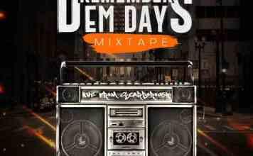 DJ Ayi Remember Dem Days Mixtape - DJ Ayi Latest Mix 2020