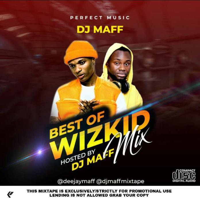 DJ Maff Best Of Wizkid DJ Mix 2020 Mp3 Download