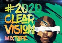 DJ Big N 2020 Clear Vision Mix Mixtape - Nigeria Music Remix