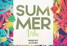 DJ Kush Summer Vibe Mix - Download Latest DJ Kush Refix Mp3
