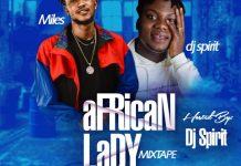 Miles Ft DJ Spirit - African Lady Mixtape Mp3 Download
