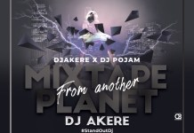DJ Akere Mixtape From Another Planet - Afro Mix Songs