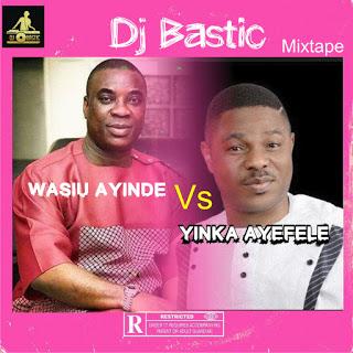 DJ Bastic Wasiu Ayinde Vs Ayefele Mix - Download Fuji Mixtape 2020