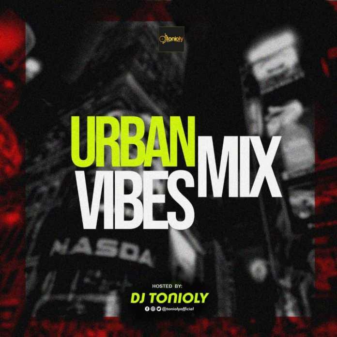DJ Tonioly Urban Vibes Mix - Latest Urban Mixtape 2020 Download