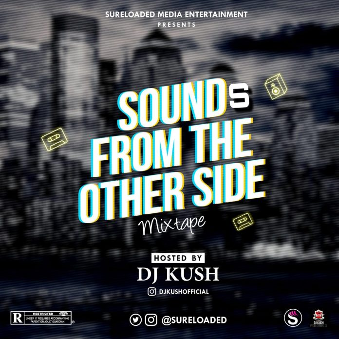 sureloaded ft DJ Kush Sound From The Other Side Mix