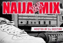 DJ Destiny Naija Old Skul Mix