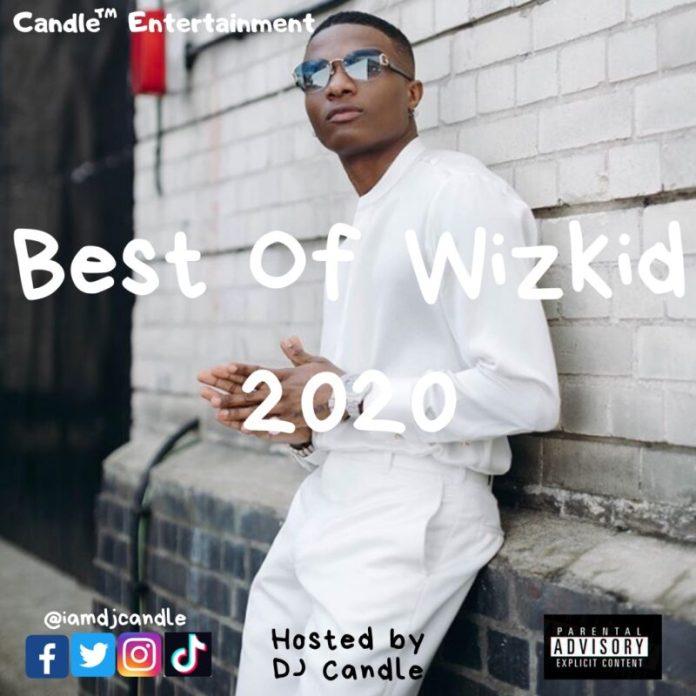 DJ Candle Best Of Wizkid 2020 DJ Mix Mixtape
