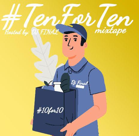 DJ Final Ten For Ten Mixtape DJ Final 10 for 10 mix