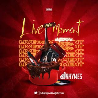 DJ Rhymes Live The Moment Mixtape