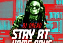 DJ Dread Stay At Home Rave - Stay At Home DJ Mix