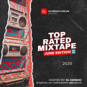 DJ Odinho GLtrends Top Rated Mixtape June 2020 Edition