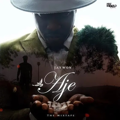 Jaywon Aje The Mixtape - Jaywon Aje Remix Mp3 Download