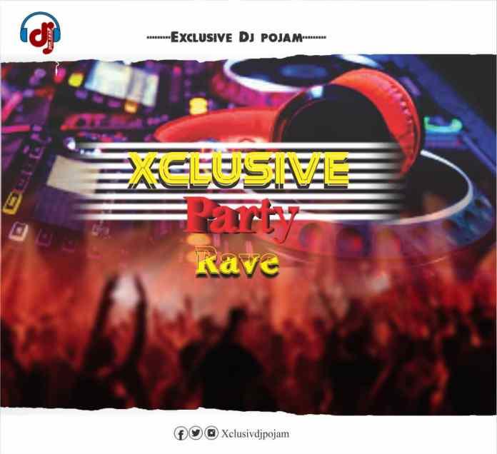 Xclusive DJ Pojam Xclusive Party Rave Mixtape Download - Rave Party Mixes