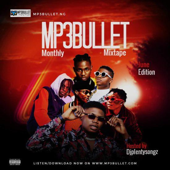 DJ PlentySongz Mp3Bullet Monthly Mixtape June 2020 Edition
