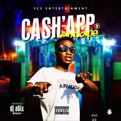DJ A6ix Cash App Mix - Co Cash Mixtape Download