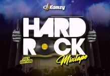 DJ Kamzy Hard Rock Mixtape July Edition