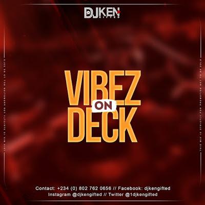 DJ Ken Gifted Vibez On Deck Mix