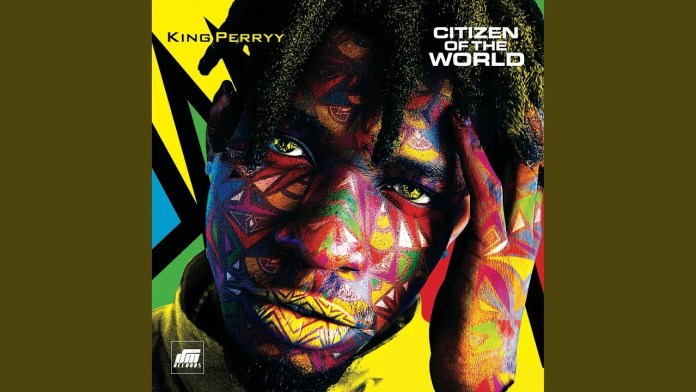 Best Of King Perryy DJ Mix Mixtape - King Perryy Citizen Of The World Mp3 Download
