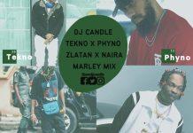DJ Candle Tekno x Phyno x Zlatan x Naira Marley Mix