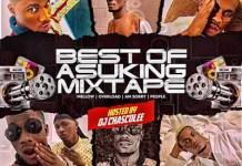 DJ Chascolee Best Of Asuking DJ Mix Mixtape Mp3 Download