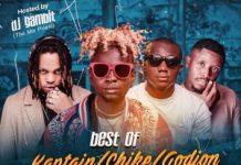 DJ Gambit Best Of Kaptain, Chike And Godion DJ Mix