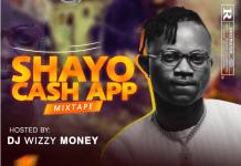 DJ Wizzy Money Shayo Cash App Mixtape