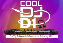 Cool DJ D1 Naija Last Quarter 2020 Mixtape 3 Vol 2