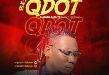 Best Of QDot Alagbe Album Mp3 Download 2021 DJ Mix Mixtape
