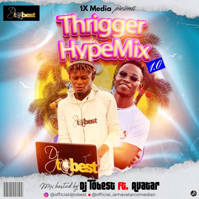 DJ ToBest Ft Avatar Thrigger Hype Mix 1.0 - Hype Man Mixtape