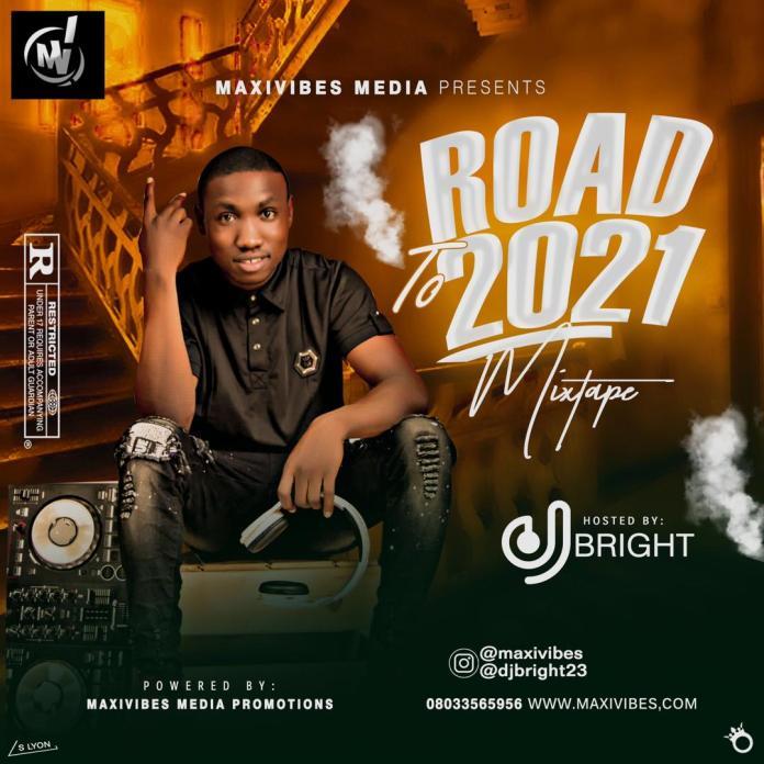 DJ Bright Road To 2021 Mixtape