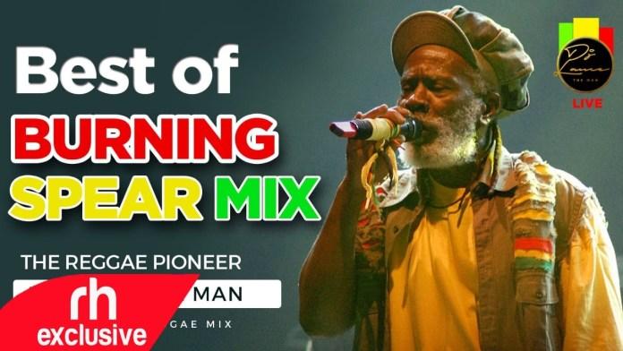 Best Of Burning Spear DJ Mixtape DJ Mix Mp3 Free Download