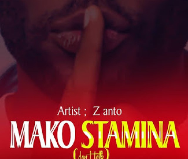 Audio Z Anto Mako Stamina Download Dj Mwanga