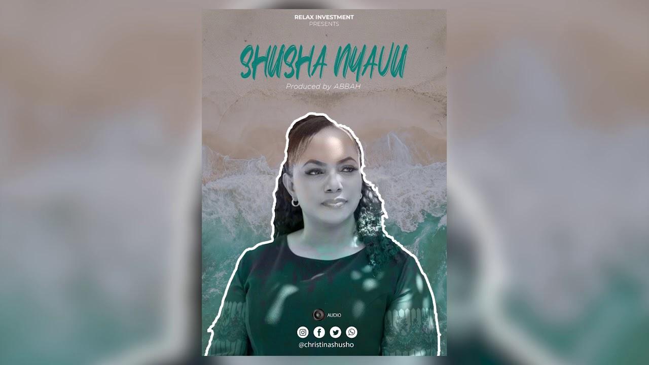 AUDIO   Christina Shusho – Shusha Nyavu   Download