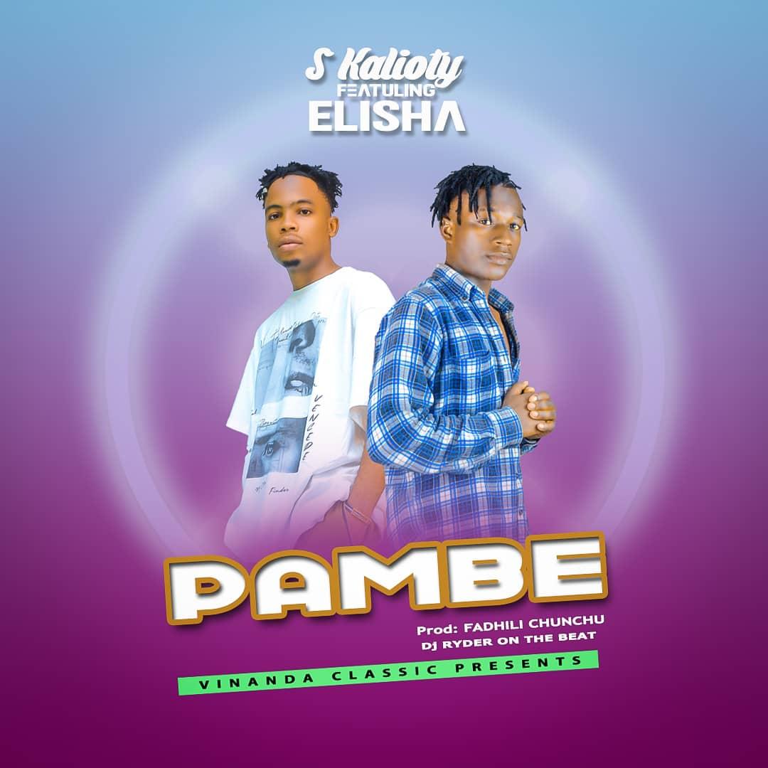 AUDIO | S Kalioty Ft. Elisha – PAMBE | Download