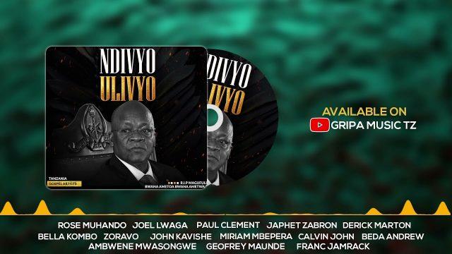 TANZANIA GOSPEL ARTIST NDIVYO ULIVYORIP MAGUFULI