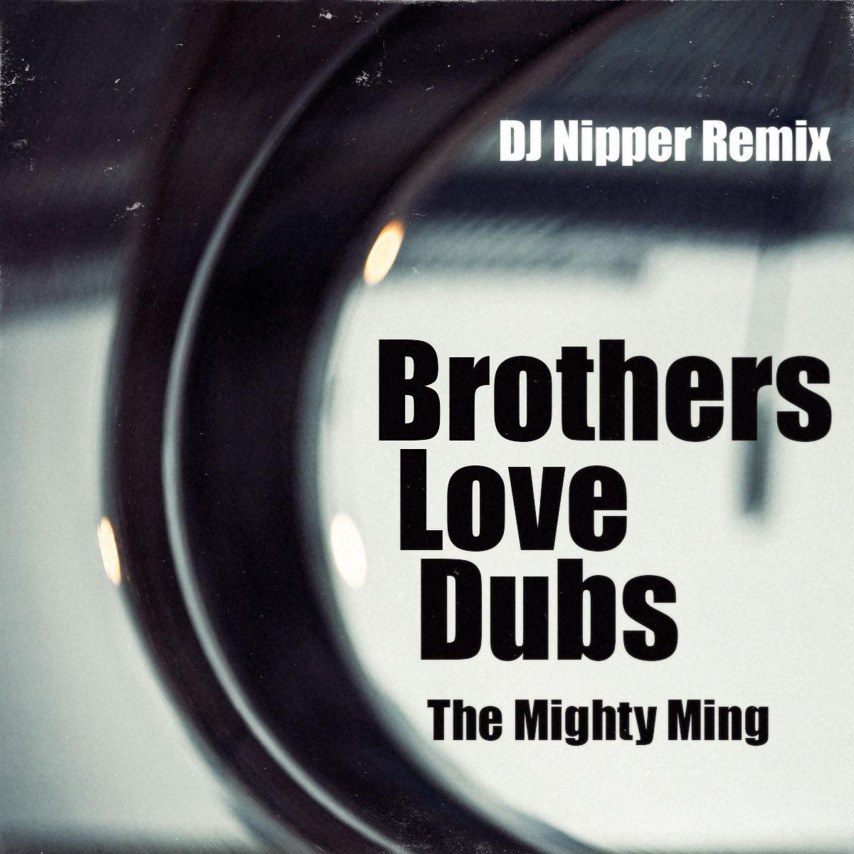 Brothers-Love-Dubs (DJ Nipper_Remix)