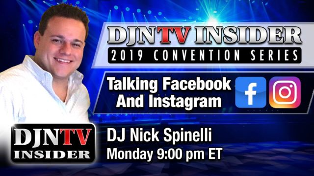 Talking Facebook and Instagram for Mobile DJs with Nick Spinelli #DJNTV Convention Series