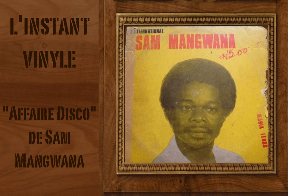 Affaire Disco L'international Sam Mangwana instant vinyle Djolo