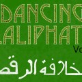 Dancing Caliphate Vol.1 The Orientalist mix arabe djolo