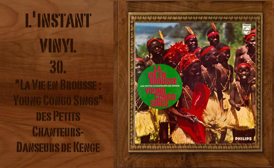L'instant Vinyle - les Petits Chanteurs-Danseurs de Kenge Djolo RDC