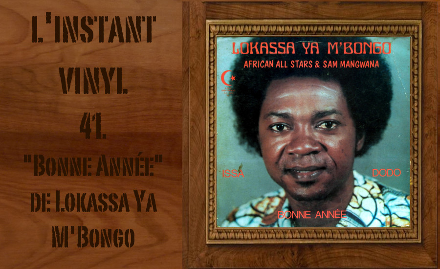 L'instant Vinyle - Lokassa ya Mbongo Bonne Annee Djolo RDC