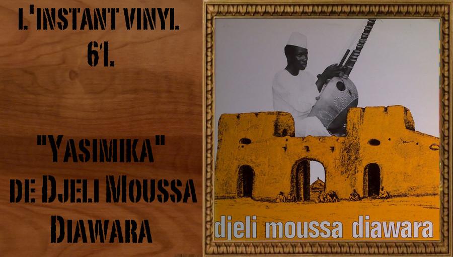 L'instant Vinyle Djeli Moussa Diawara Yasimika