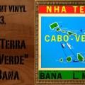 L'instant Vinyle, Bana, Nha terra Cabo-Verde