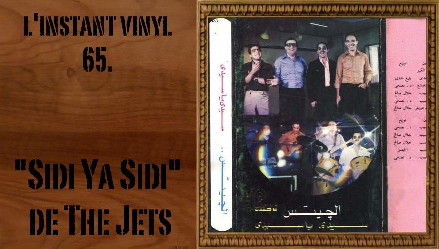 L'instant Vinyle, Sidi Ya Sidi, The Jets