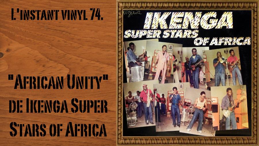 L'instant vinyl, Ikenga Super Stars of Africa, African Unity