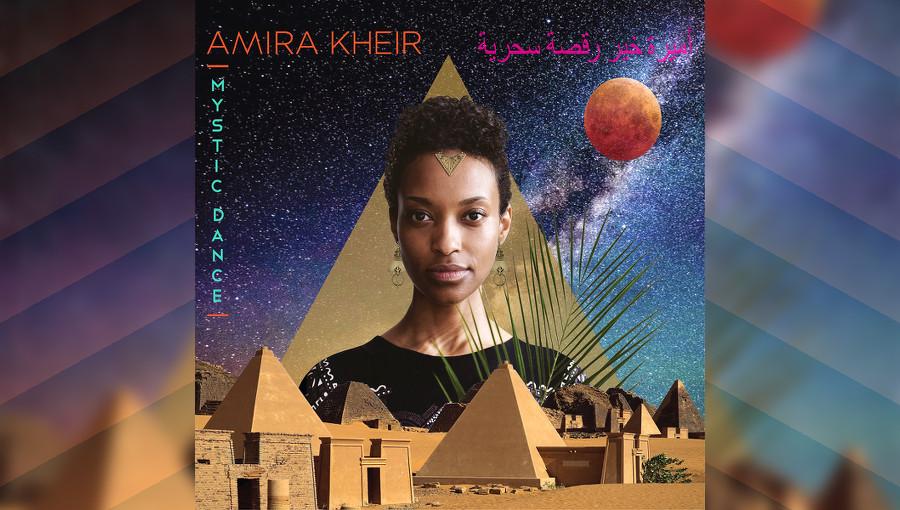 Amira Kheir, Mystic Dance, musique soudanaise, musique nubienne, soudani jazz, chanteuse soudanaise, nouvel album