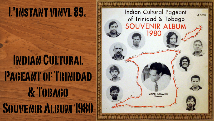 L'instant vinyl, Indian Cultural Pageant of Trinidad & Tobago, Souvenir Album 1980, chutney, musique indienne, caraïbes
