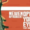 Newen Afrobeat, Oghene Kologbo, afrobeat, lagos, open your eyes, afrobeat chilien, nouveau clip