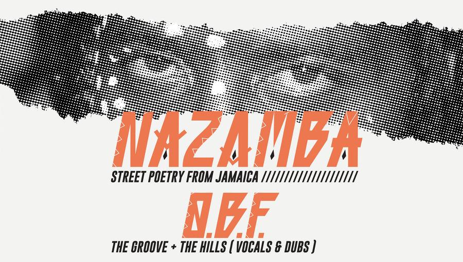 Nazamba, O.B.F Sound System, dub, reggae, street poetry, poesie, artiste jamaïcain, sound system français, The Hills, The Groove